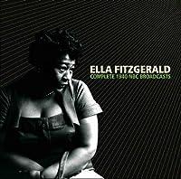 Complete 1940 NBC Broadcasts by Ella Fitzgerald (2007-01-22)