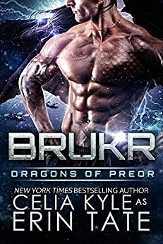 Brukr (Scifi Alien Weredragon Romance) (Dragons of Preor Book 8) by [Kyle, Celia]
