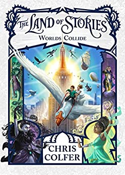 Worlds Collide: Book 6 (The Land of Stories) by [Colfer, Chris]
