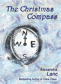 The Christmas Compass (Snowflake Triplet Book 3) by [Lanc, Alexandra]