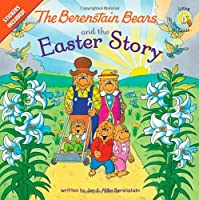The Berenstain Bears and the Easter Story (Berenstain Bears Living Lights)