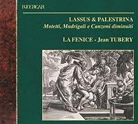 Lassus, Palestrina: Motetti, Madrigali e Canzoni diminuiti (2003-06-24)