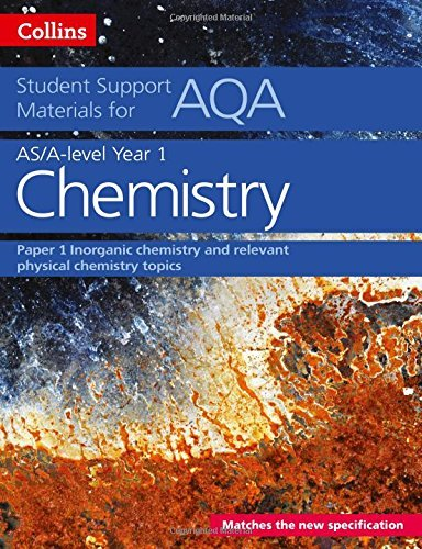 AQA A Level Chemistry Year 1 & AS Paper 1 (Collins Student Support Materials)