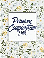 """Primary Composition Book: Draw and Write Journal, Kids Exercise Notebook Journal 120 Pages Large Print 8.5"""" X 11"""""""