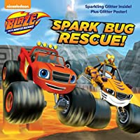 Spark Bug Rescue! (Blaze and the Monster Machines) (Pictureback(R))