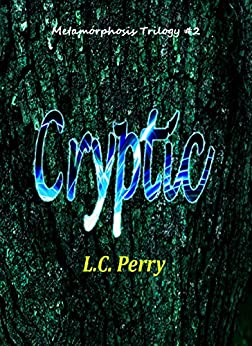 Cryptic: Metamorphosis Book 2 by [Perry, L.C.]