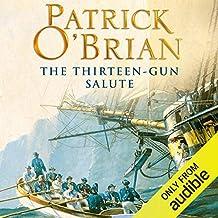 The Thirteen-Gun Salute: Aubrey-Maturin Series, Book 13