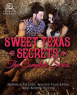 Sweet Texas Secrets: The Complete Series by [Tillery, Monica, Flockton, Nicole, Neeley, Robyn]