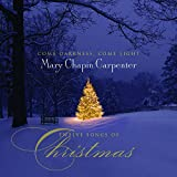 Come Darkness Come Light Twelve Songs of Christmas