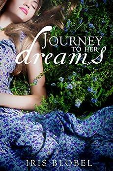 Journey To Her Dreams by [Blobel, Iris]