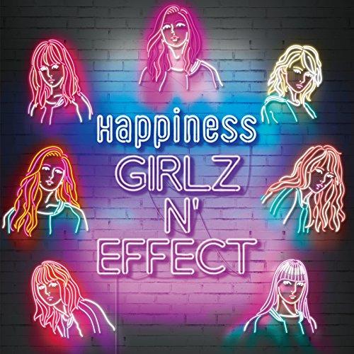 GIRLZ N' EFFECT(BD付)(スマプラ対応) - Happiness