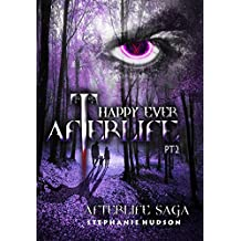 Happy Ever Afterlife Part 2 (Afterlife saga Book 9)