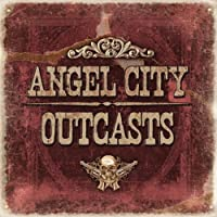 Angel City Outcasts by Angel City (2010-05-11)