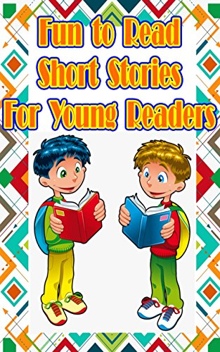 Fun to Read Short Stories For Young Readers: 13 Exciting and Adventurous Quick Reads (English Edition)