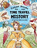 Time Travel History: Fashion Dreams 1800 - 2030. Creative Fun-schooling Curriculum - Homeschooling Ages 9 to 17 (Fun-schooling History) 画像