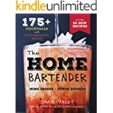 The Home Bartender, 2nd Edition: More Than 125 Quick and Easy Cocktails for the Speedy Mixologist, Made With Only Four Ingred