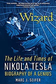 Wizard:: The Life and Times of Nikolas Tesla by [Seifer, Marc J.]