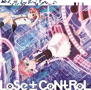 TVアニメ「紅殻のパンドラ」ED主題歌「LoSe±CoNtRoL」