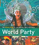 The Rough Guide to World Party 1: The World's Best Festivals and Events (Rough Guide Travel Guides)