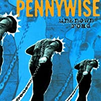 Unknown Road (re-issue) by Pennywise (2005-03-06)