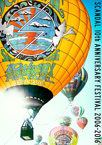 SCANDAL 10th ANNIVERSARY FESTIVAL『2006-2016』 [DVD]