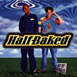 Half-Baked: Music From The Motion Picture