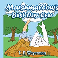 Marshmallow's Best Day Ever