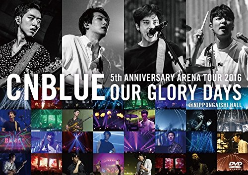 5th ANNIVERSARY ARENA TOUR 2016 -Our Glory Days- @NIPPONGAISHI HALL[DVD]