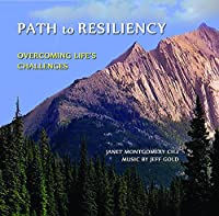Path to Resiliency: Overcoming Lifes Challenges