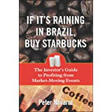 If It's Raining in Brazil, Buy Starbucks: The Investor's Guide to Profiting from News and Other Market-Moving Events