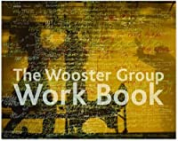 The Wooster Group Work Book