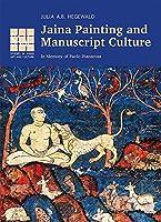 Jaina Painting and Manuscript Culture: In Memory of Paolo Pianarosa