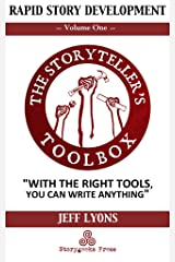 Rapid Story Development: The Storyteller's Toolbox Volume One Kindle Edition