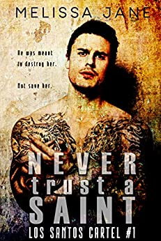 Never Trust a Saint (LOS SANTOS Cartel Story #1) by [Jane, Melissa]