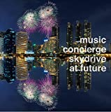 music concierge -sky drive at future-