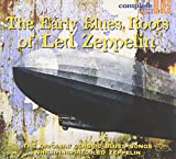 Amazon.co.jpEarly Blues Roots of Led Zeppelin