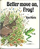 Better Move On, Frog!