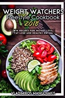 Weight Watchers Freestyle Cookbook 2018: WW Recipes For Weight Loss Fat Loss and Healthy Eating [並行輸入品]