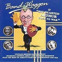 Band Waggon/Big Hearted Arthur Goes to War
