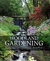 Woodland Gardening: Landscaping with Rhododendrons, Magnolias & Camellias