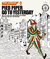 PIED PIPER GO TO YESTERDAY (Blu-ray Disc2枚組)