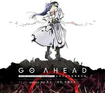 GO AHEAD - TEAM LEVIATHAN CHRONICLE / 全竜交渉部隊戦闘記録 (終わりのクロニクル イメージサウンドトラック)