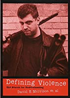 Defining Violence: The Search for Understanding