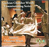 Cochran Chamber Winds Commissioning Series Vol.1: Atlantic Chamber Winds