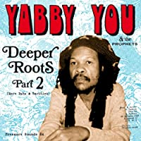 Deeper Roots Part 2 (More Dubs & Rarities) [帯解説 / 国内仕様輸入盤CD] (BRPS084)
