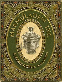 Marmalade™ Inc. by [Vergara, Alejandra M. A.]