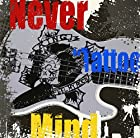 "Never ""Tattoo"" Mind(在庫あり。)"