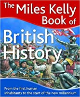 The Miles Kelly Book of British History