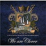 B-VOICE ラストアルバム「We are Clover」