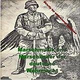 Marschmusik und Marschlieder der deutsche Wehrmacht